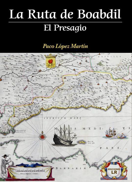 La Ruta de Boabdil la nueva novela del motrileño Paco López Martín