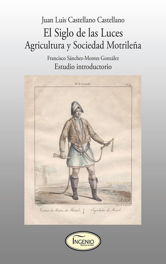 """La colección Ingenio saca a la luz el libro """"El siglo de las luces. Agricultura y sociedad motrileña"""" de Juan Luis Castellano"""