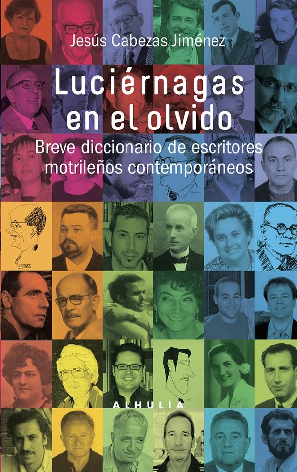 """""""Luciérnagas en el olvido. Breve diccionario de escritores motrileños contemporáneos"""" de Jesús Cabezas Jiménez"""