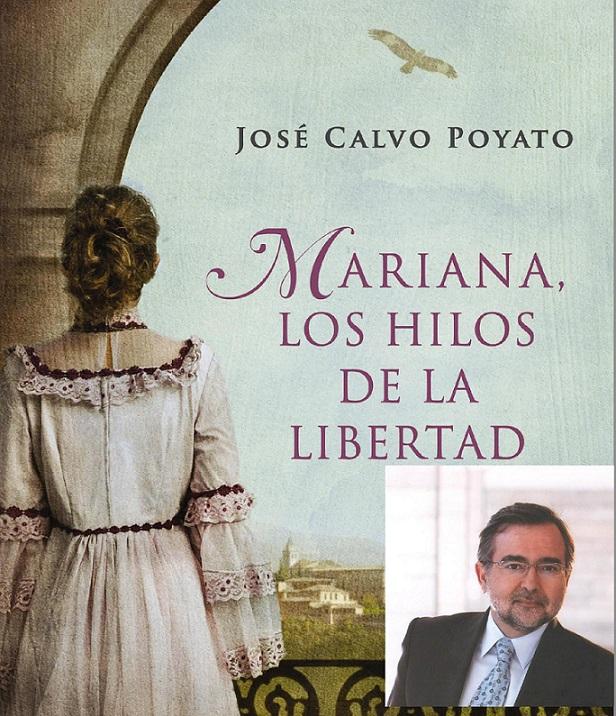 Mariana Pineda y la libertad, de la mano de José Calvo Poyato por Ángel Ortega Fernández, historiador