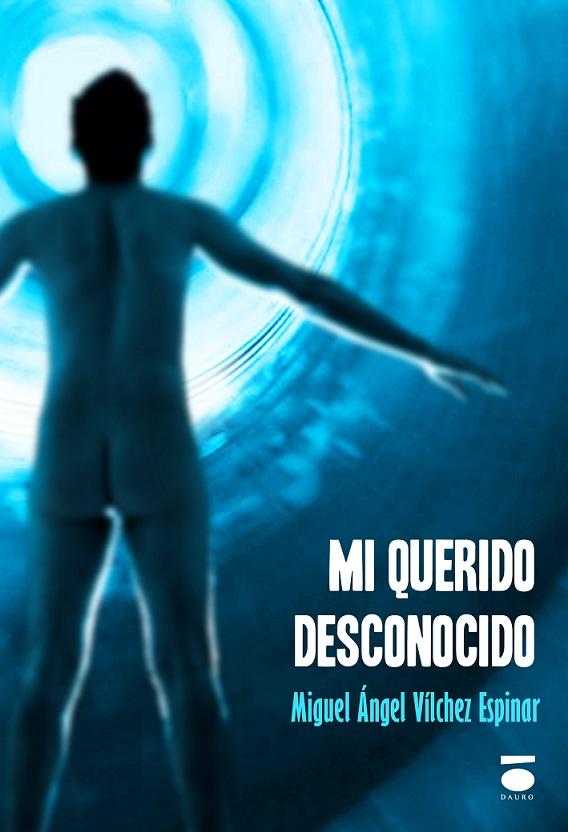 """Miguel Ángel Vílchez Espinar publica su libro """"Mi querido desconocido"""""""