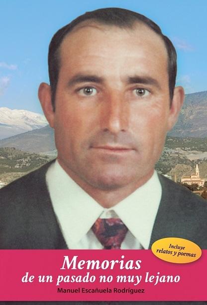 """Manuel Escañuela Rodríguez publica """"Memorias de un pasado no muy lejano"""""""