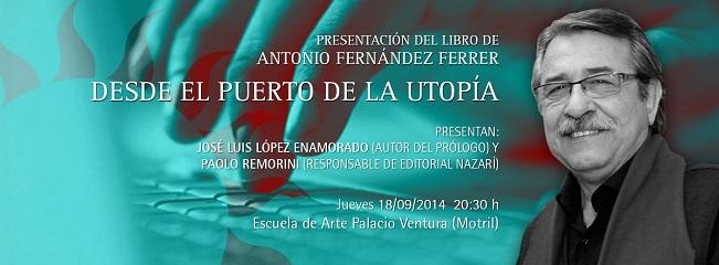 Antonio Fernández Ferrer presenta su libro DESDE EL PUERTO DE LA UTOPÍA