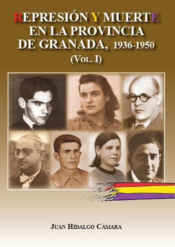 """Presentación del libro """"Represión y Muerte en la provincia de Granada"""" de Juan Hidalgo Cámara"""
