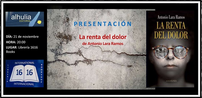 """Antonio Lara Ramos presenta su novela """"La renta del dolor"""""""